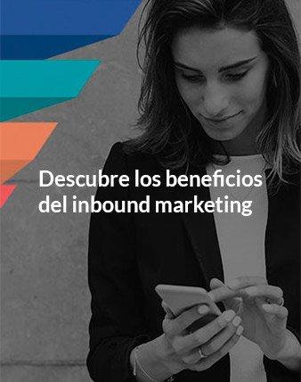 ¿Qué te estás perdiendo sin el Inbound Marketing?